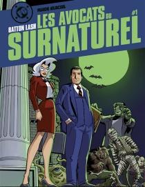 Les avocats du surnaturel - BattonLash