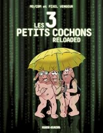 Les 3 petits cochons reloaded - Mo-CDM