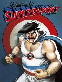 Il était une fois Superdupont -