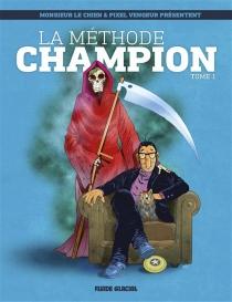 La méthode Champion - Monsieur le Chien