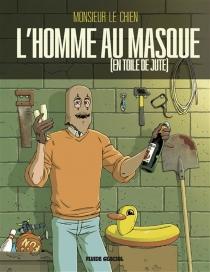 L'homme au masque (en toile de jute) - Monsieur le Chien