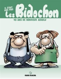 Il était une fois les Bidochon : 40 ans de bonheur absolu - ChristianBinet
