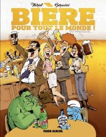 Bière pour tout le monde ! : ou presque... - PhilippeBercovici