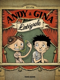 Andy et Gina : l'intégrale - Relom