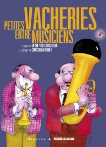Petites vacheries entre musiciens - ChristianBinet