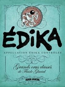 Edika : les grands crus classés de Fluide glacial - Edika
