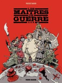 Les maîtres de guerre - YoussefDaoudi