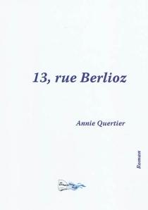 13, rue Berlioz - AnnieQuertier