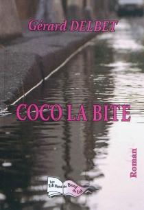 Coco la bite - GérardDelbet
