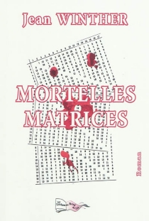 Mortelles matrices - Jean Winther