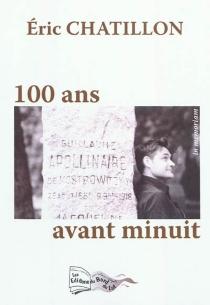 100 ans avant minuit : in memoriam - EricChatillon