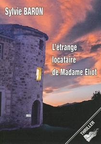 L'étrange locataire de Madame Eliot : thriller - SylvieBaron