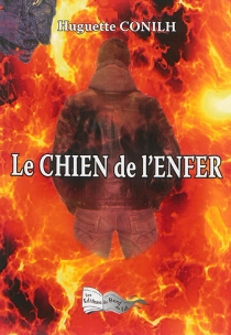 Le chien de l'enfer - Huguette Conilh