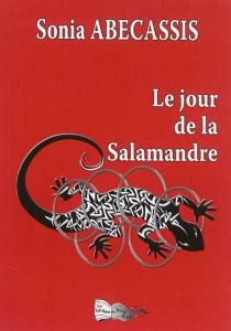 Le jour de la salamandre - SoniaAbecassis