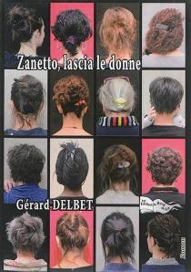 Zanetto, lascia le donne - GérardDelbet