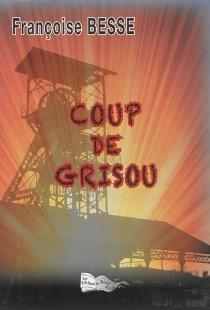 Coup de grisou - FrançoiseBesse
