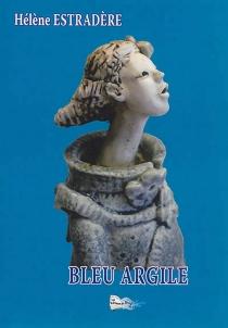 Bleu argile - HélèneEstradère