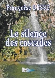 Le silence des cascades - FrançoiseBesse