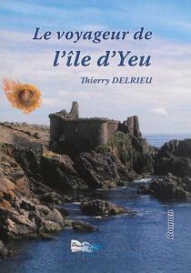 Le voyageur de l'île d'Yeu - ThierryDelrieu