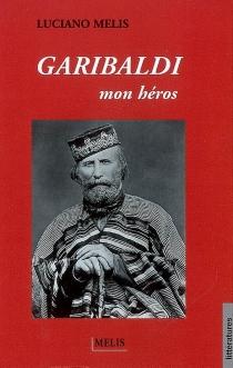 Garibaldi mon héros - LucianoMelis