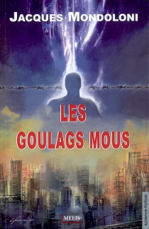 Les goulags mous - JacquesMondoloni