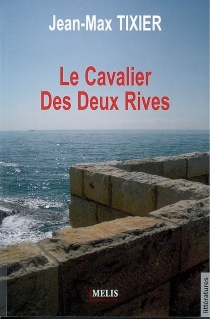 Le cavalier des deux rives - Jean-MaxTixier