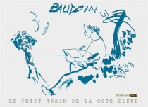 Le petit train de la Côte bleue - Edmond Baudoin