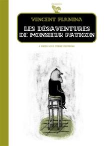 Les désaventures de monsieur Patigon - VincentPianina