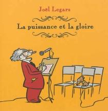 La puissance et la gloire - JoëlLegars