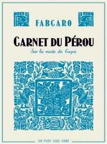 Carnet du Pérou : sur la route de Guzco - Fabcaro