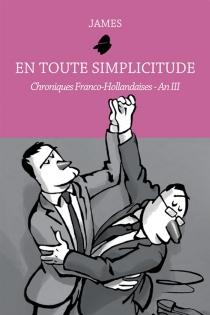 En toute simplicitude : chroniques franco-hollandaises - James