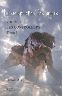 La conspiration des anges| Les contrôleurs : roman contemporain - ThomasAllen