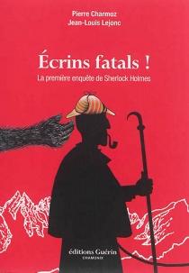 Ecrins fatals ! : la première enquête de Sherlock Holmes - PierreCharmoz