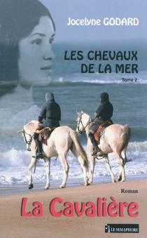 Les chevaux de la mer - JocelyneGodard