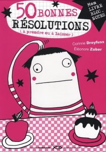 50 bonnes résolutions (à prendre ou à laisser) : mon livre bloc-notes - CorinneDreyfuss