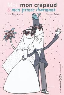 Moi, mon crapaud et mon prince charmant - CorinneDreyfuss