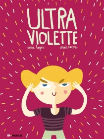 Ultra Violette - Anne Loyer