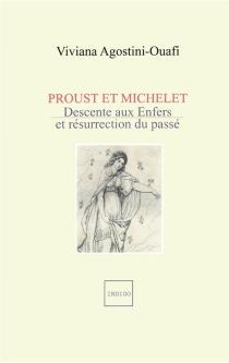 Proust et Michelet : descente aux Enfers et résurrection du passé - VivianaAgostini Ouafi