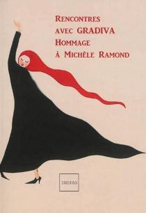 Rencontres avec Gradiva : hommage à Michèle Ramond -
