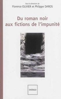 Du roman noir aux fictions de l'impunité -