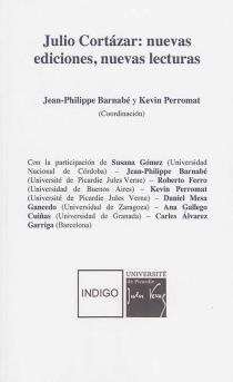 Julio Cortazar : nuevas ediciones, nuevas lecturas -