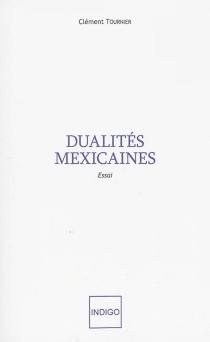 Dualités mexicaines - ClémentTournier