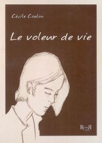 Le voleur de vie - CécileCoulon