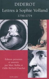 Lettres à Sophie Volland : 1759-1774 - DenisDiderot