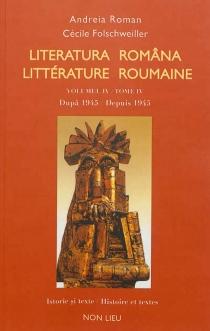 Literatura româna : istorie si texte, antologie bilingva| Littérature roumaine : histoire et textes, anthologie bilingue -