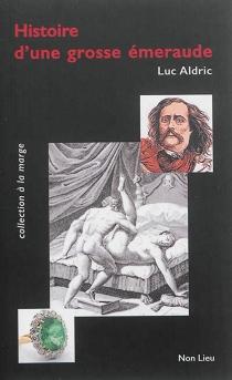 Histoire d'une grosse émeraude ou Petits suppléments à Le rideau cramoisi de Jules Barbey d'Aurevilly - LucAldric