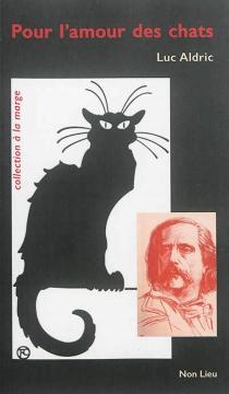 Pour l'amour des chats : petits suppléments à Le bonheur dans le crime de Jules Barbey d'Aurevilly - LucAldric