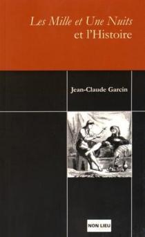 Les Mille et Une nuits et l'Histoire - Jean-ClaudeGarcin