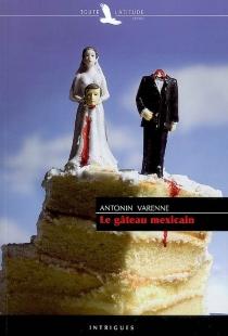 Le gâteau mexicain : policier - AntoninVarenne