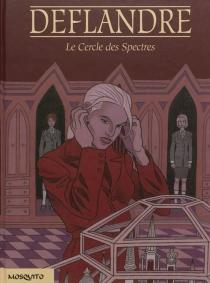 Le cercle des spectres - FrançoisDeflandre